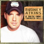 Rodney Atkins - If You're Going Through Hell