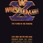 WrestleMania X – Ten Years In The Making