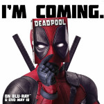Deadpool is Coming May 10th – TWSS