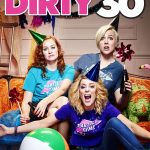 Dirty 30 New Trailer & Release Dates